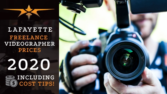 Lafayette Freelance Videographer Prices in 2020