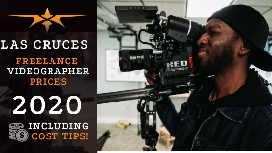 Las Cruces Freelance Videographer Prices in 2020