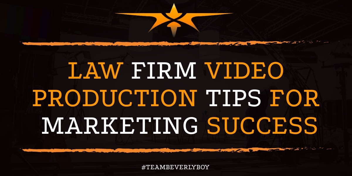 Law Firm Video Production Tips for Marketing Success