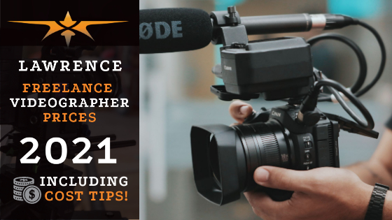 Lawrence Freelance Videographer Prices in 2021