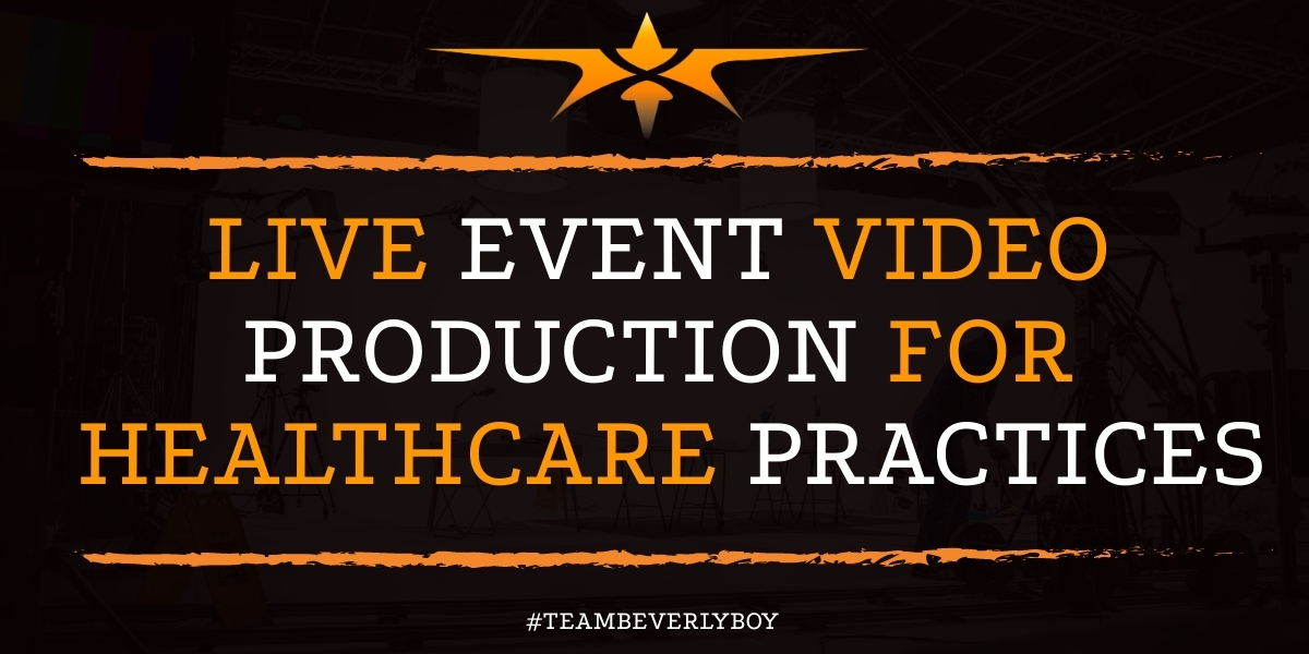Live Event Video Production for Healthcare Practices
