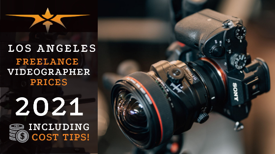 Los Angeles Freelance Videographer Prices in 2021