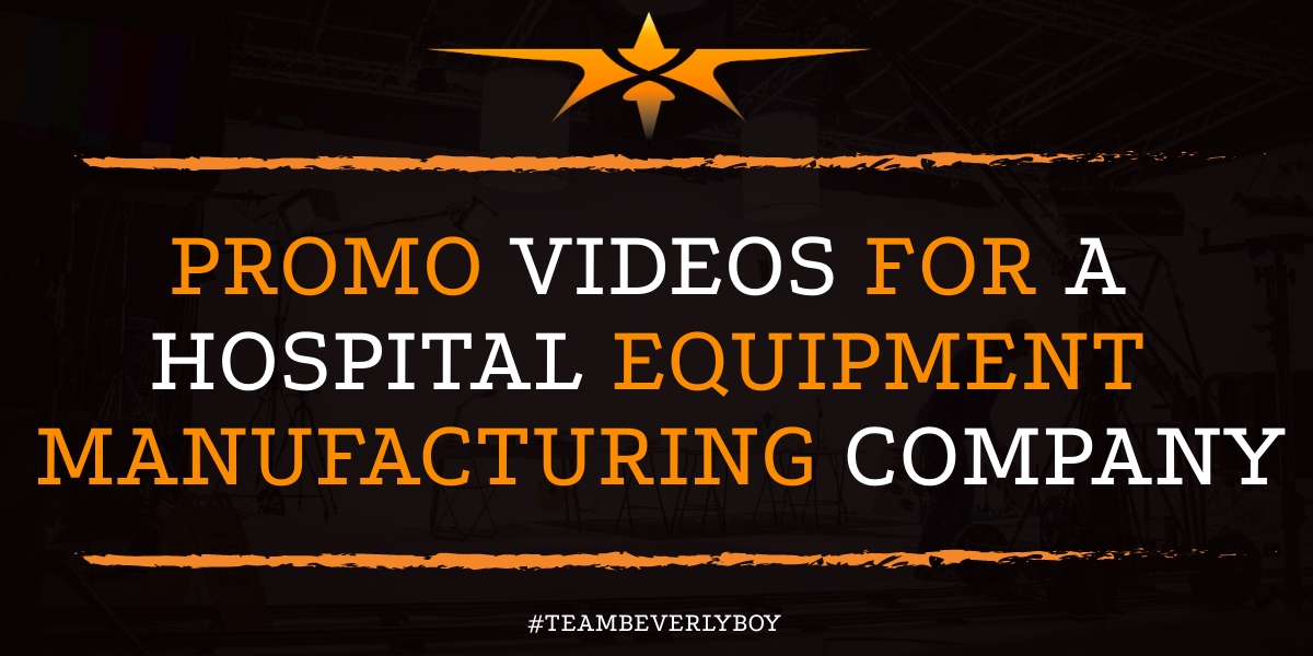 Promo Videos for a Hospital Equipment Manufacturing Company