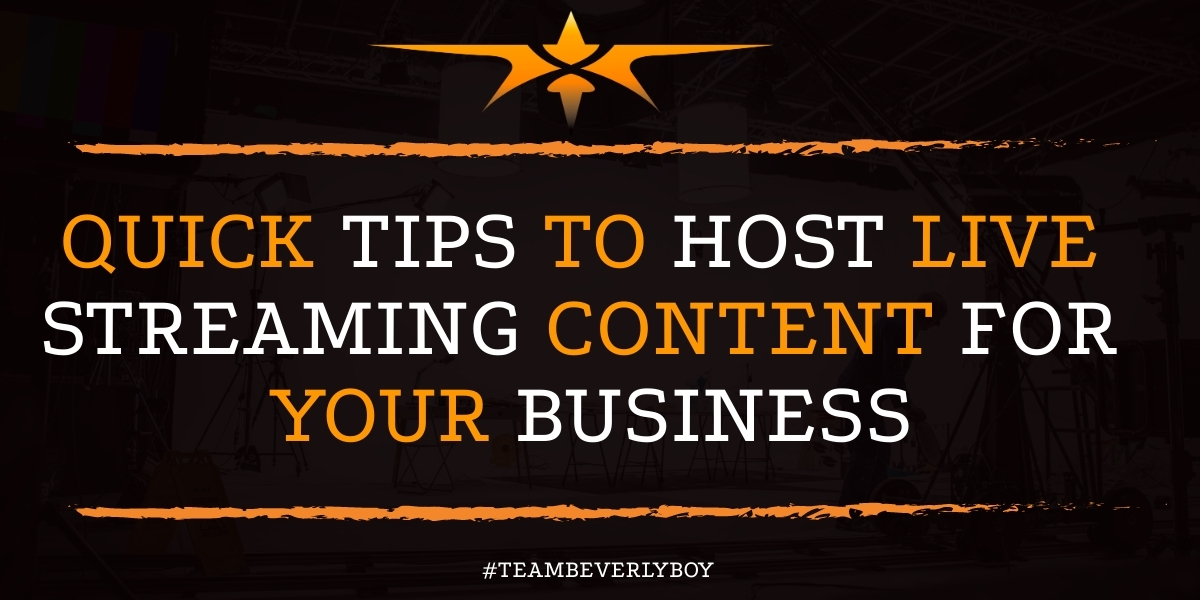 Quick Tips to Host Live Streaming Content for Your Business