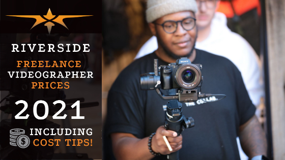 Riverside Freelance Videographer Prices in 2021