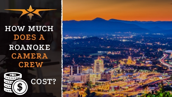 Roanoke camera crew costs