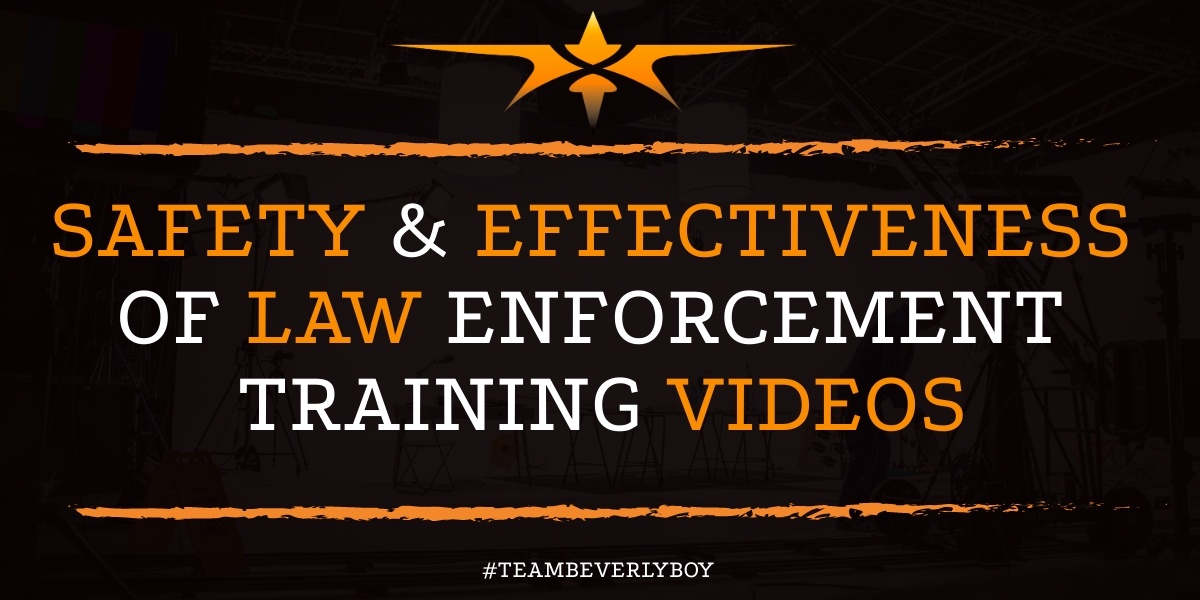 Safety & Effectiveness of Law Enforcement Training Videos