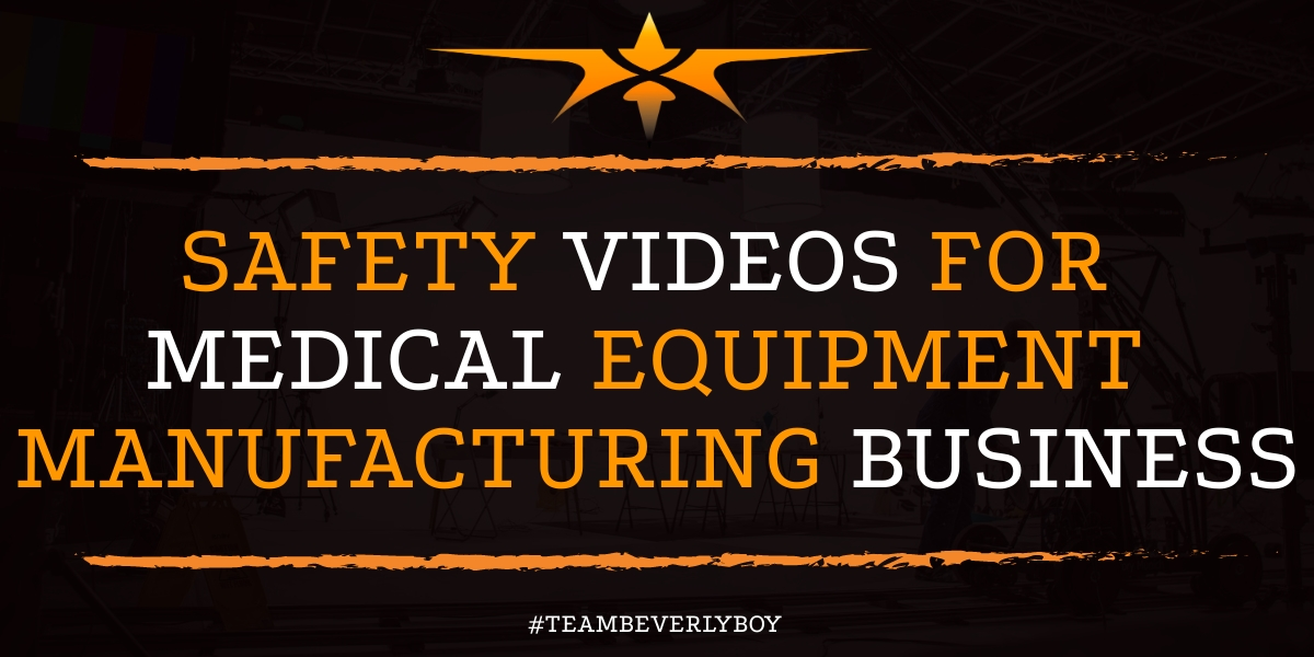 Safety Videos for Medical Equipment Manufacturing Business