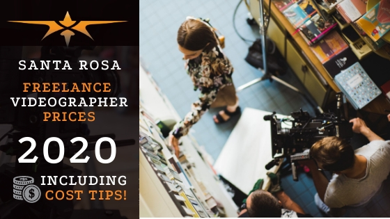 Santa Rosa Freelance Videographer Prices in 2020