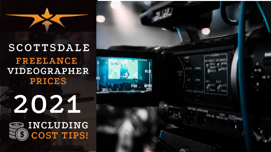 Scottsdale Freelance Videographer Prices in 2021