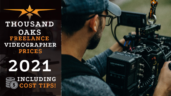 Thousand Oaks Freelance Videographer Prices in 2021