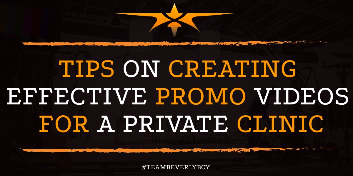 Tips on Creating Effective Promo Videos for a Private Clinic