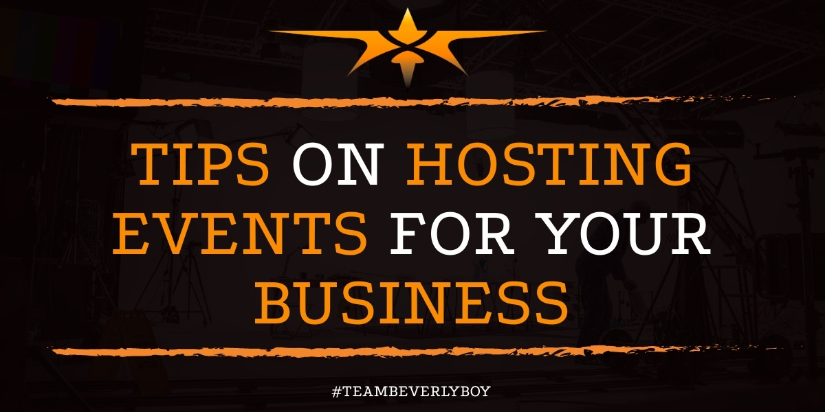 Tips on Hosting Events for Your Business