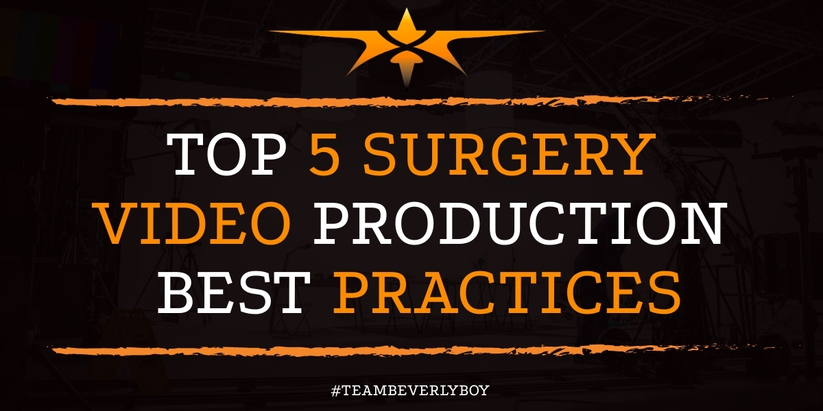 Top 5 Surgery Video Production Best Practices