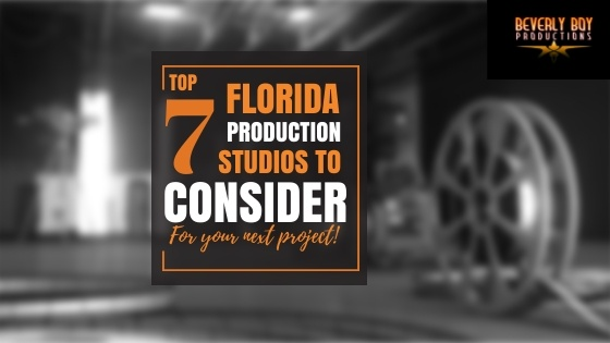 Top 7 Production Studios in Florida