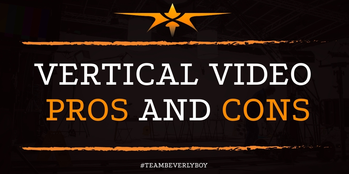 Vertical Video Pros and Cons
