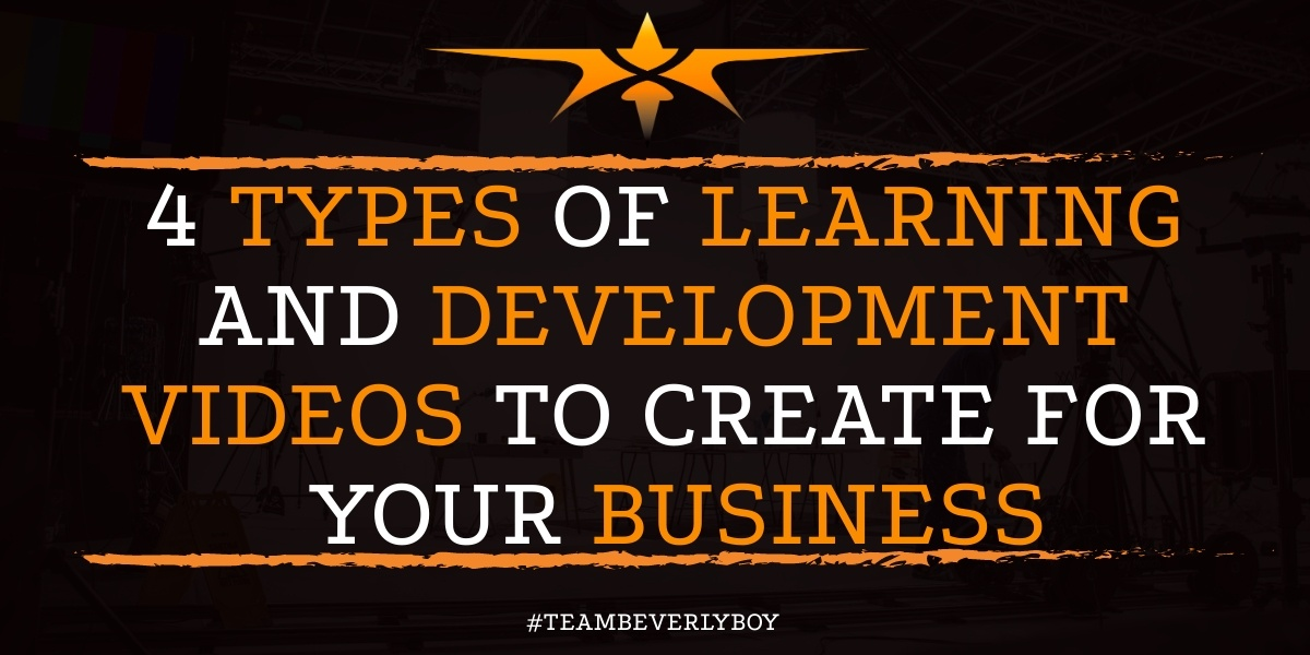 4 Types of Learning and Development Videos to Create for Your Business