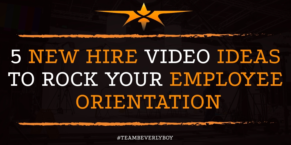 5 New Hire Video Ideas to Rock Your Employee Orientation
