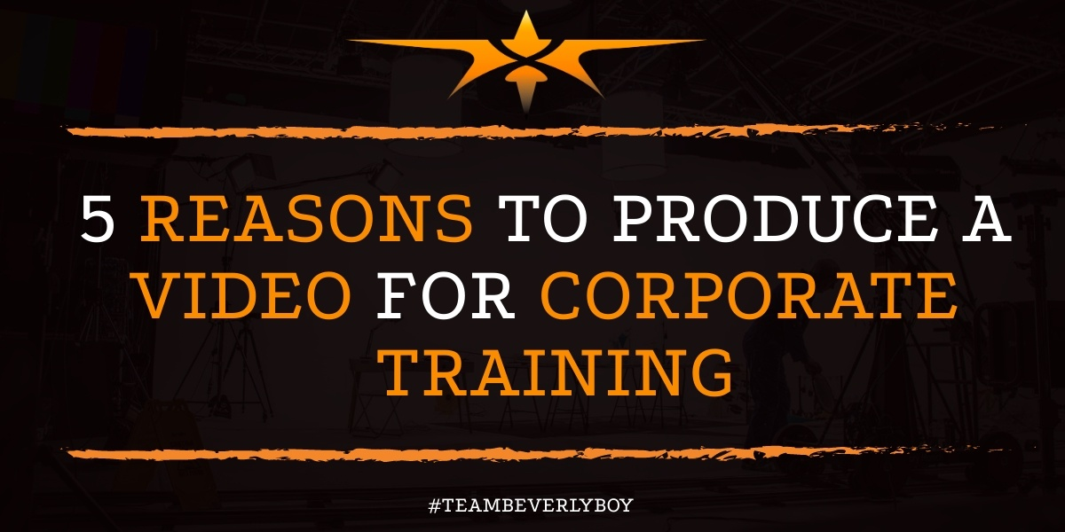 5 Reasons to Produce a Video for Corporate Training