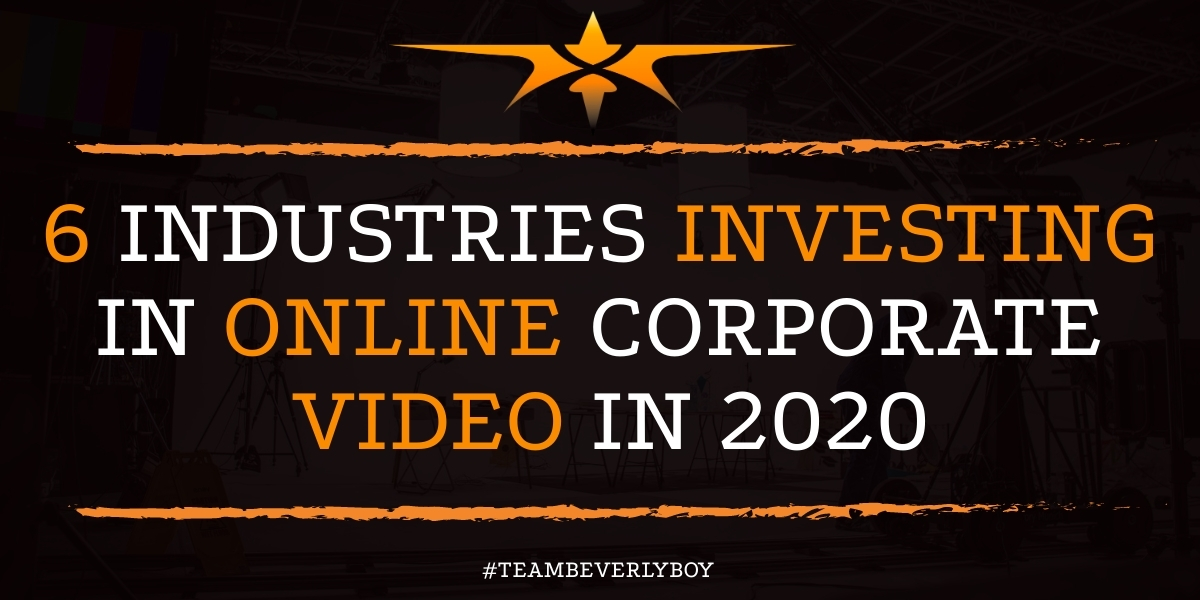 6 Industries Investing in Online Corporate Video in 2020