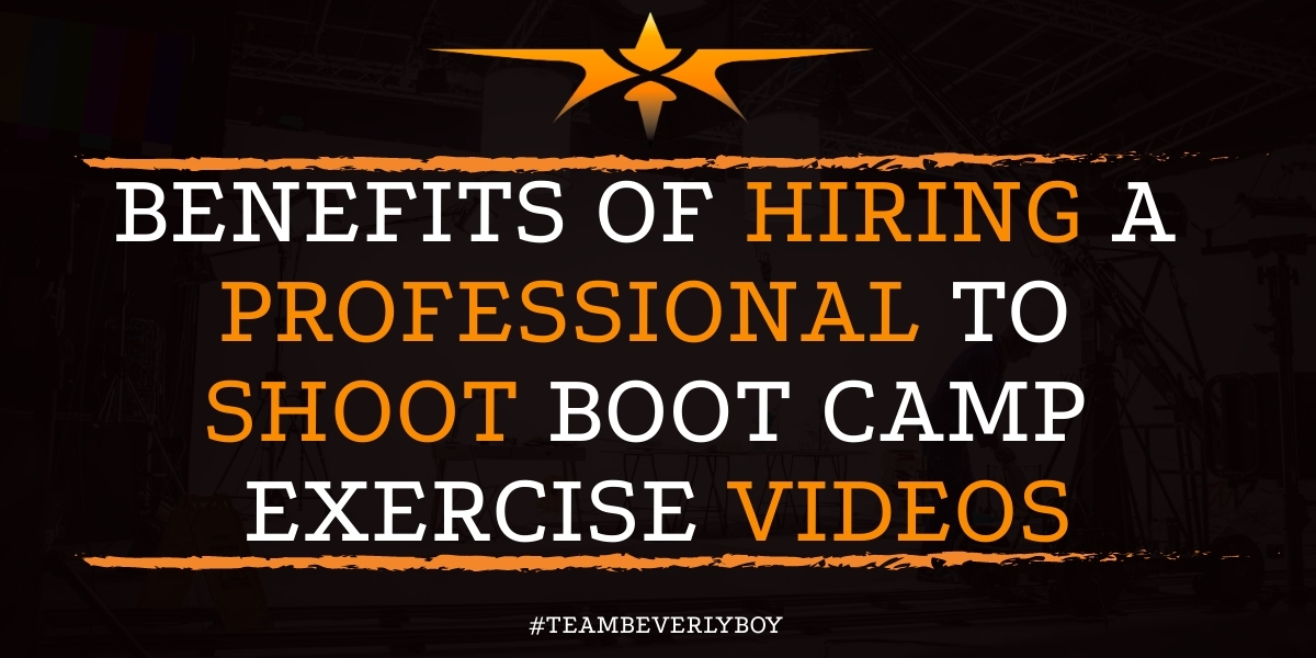 Benefits of Hiring a Professional to Shoot Boot Camp Exercise Videos