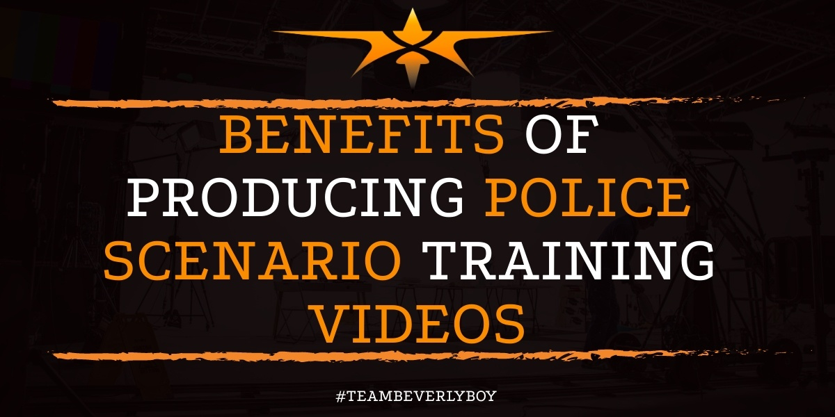 Benefits of Producing Police Scenario Training Videos