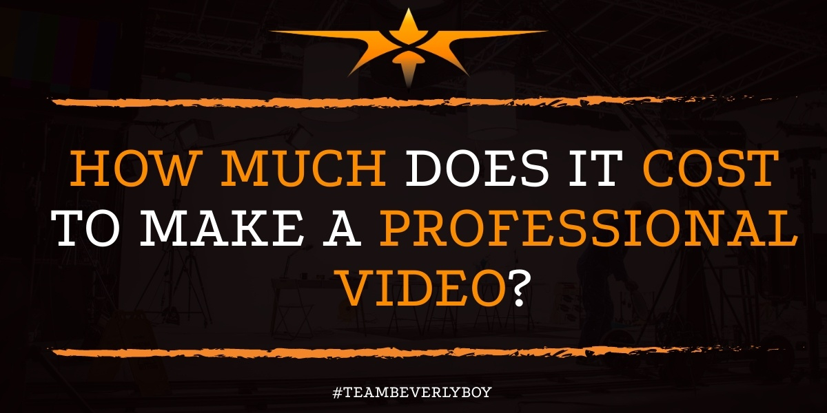 How Much Does it Cost to Make a Professional Video