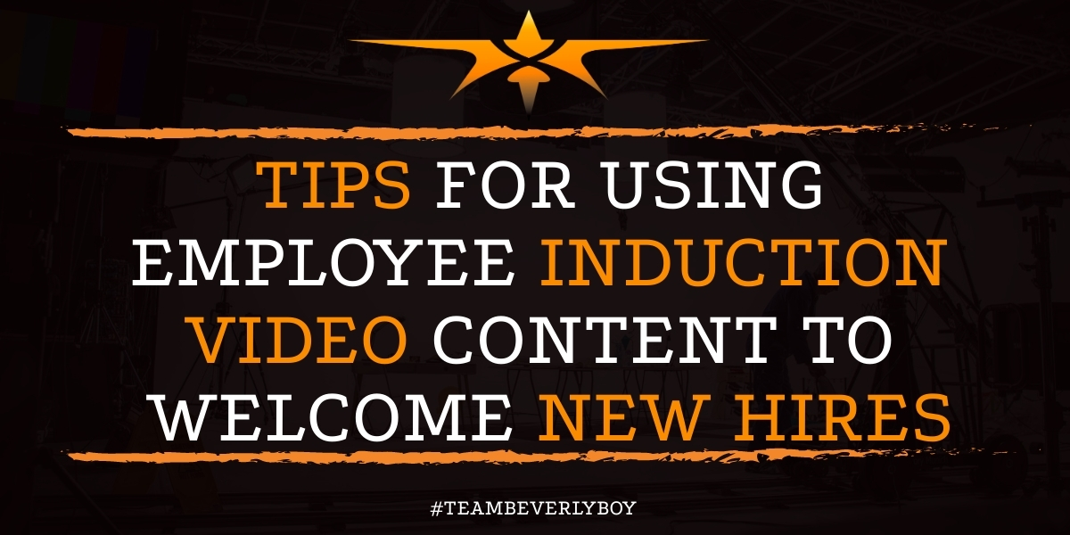 Tips for Using Employee Induction Video Content to Welcome New Hires
