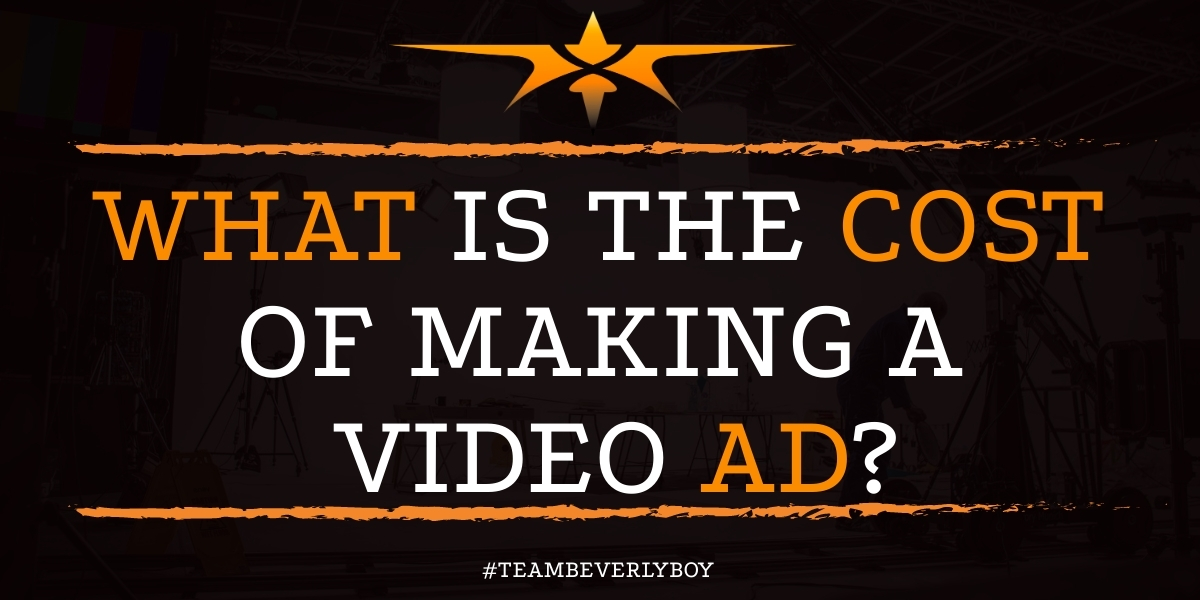What is the Cost of Making a Video Ad