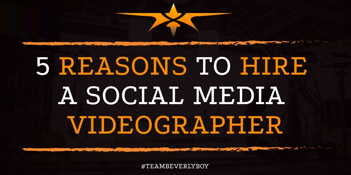 5 Reasons to Hire a Social Media Videographer