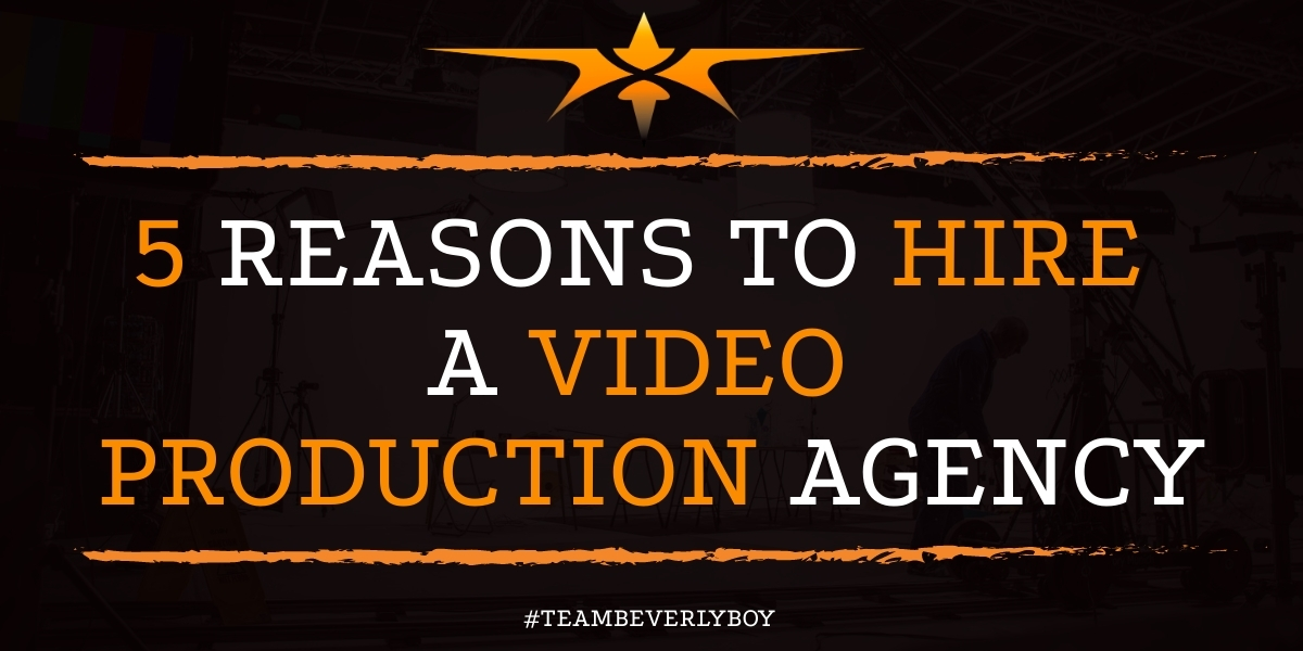 5 Reasons to Hire a Video Production Agency