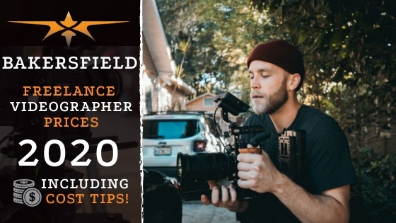 Bakersfield Freelance Videographer Prices in 2020