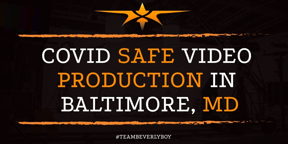 COVID Safe Video Production in Baltimore, MD