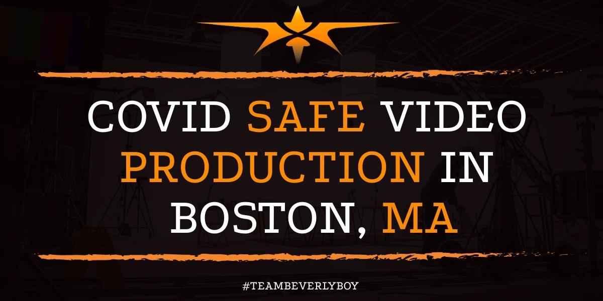 COVID Safe Video Production in Boston, MA