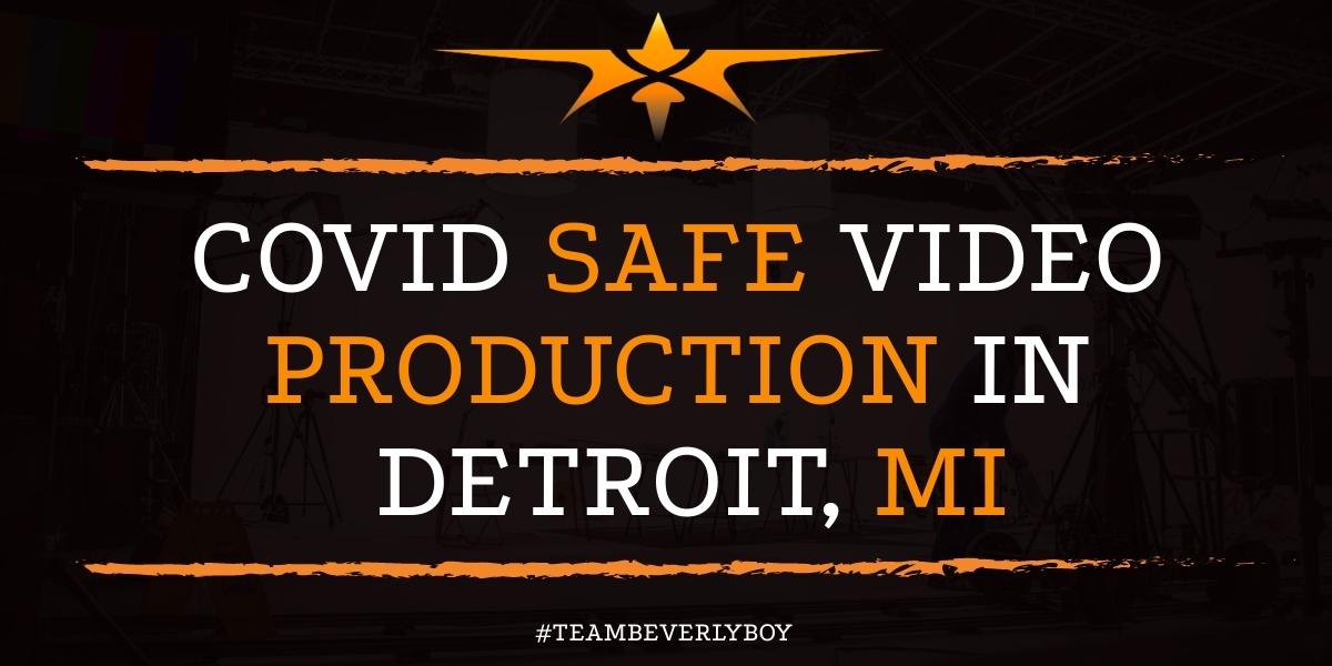 COVID Safe Video Production in Detroit, MI