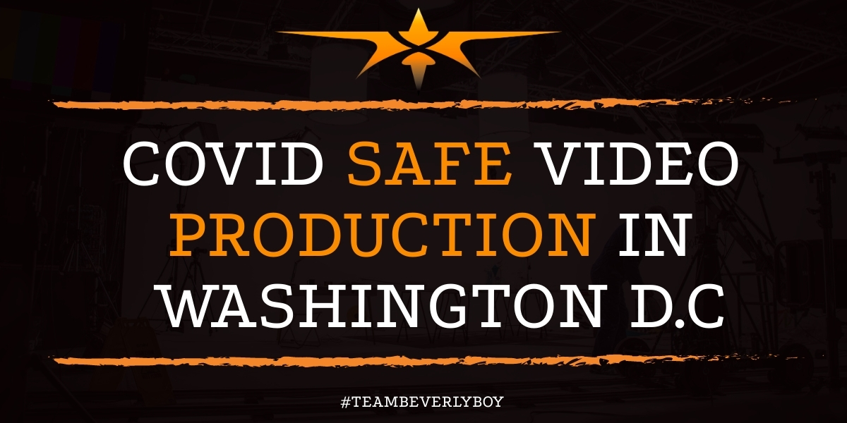 COVID Safe Video Production in Washington D.C