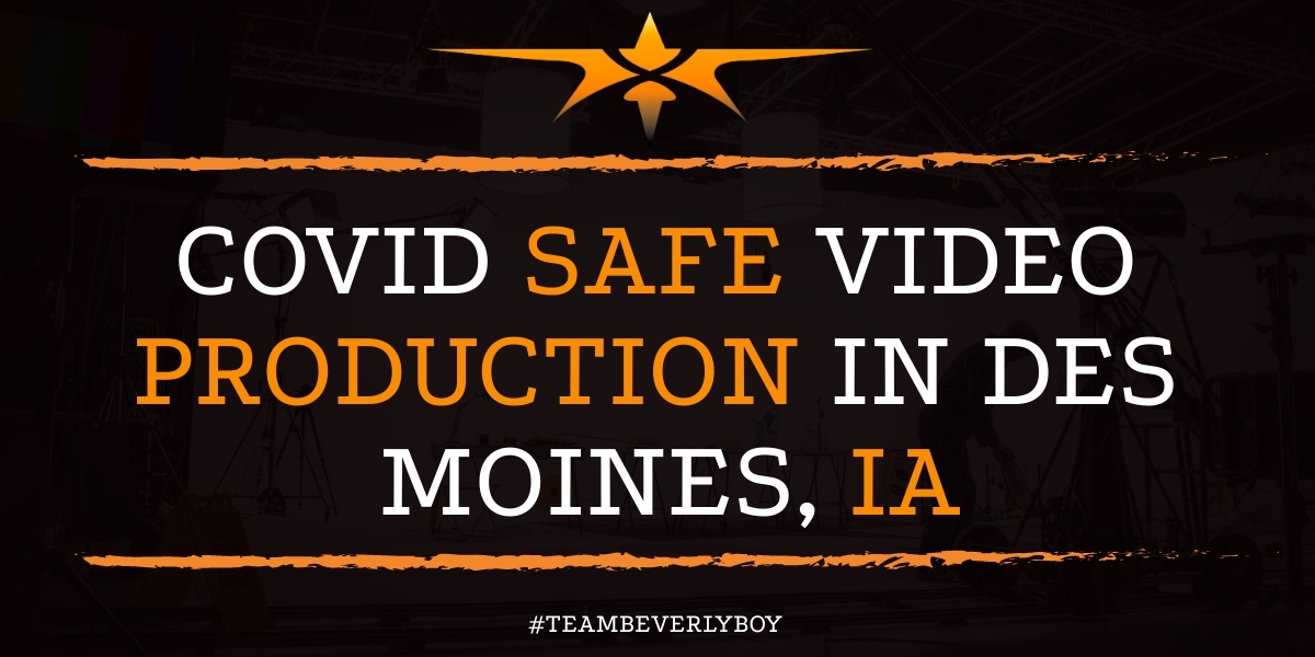Covid Safe Video Production in Des Moines, IA