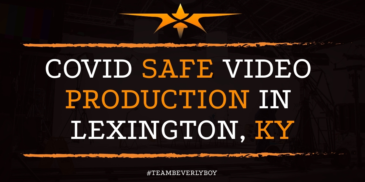 Covid Safe Video Production in Lexington, KY