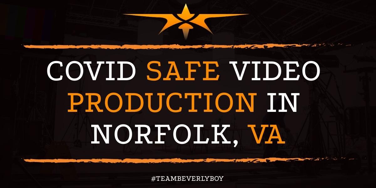 Covid Safe Video Production in Norfolk, VA