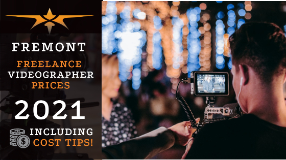 Fremont Freelance Videographer Prices in 2021