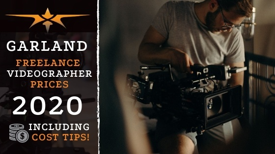 Garland Freelance Videographer Prices in 2020
