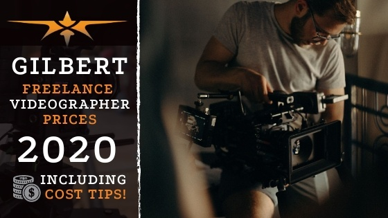 Gilbert Freelance Videographer Prices in 2020