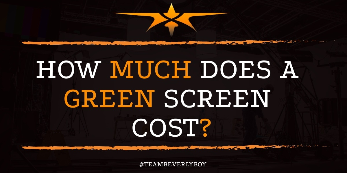How Much Does a Green Screen Cost?