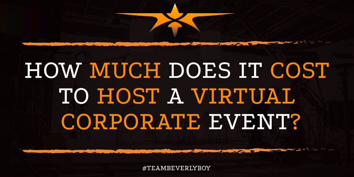 How Much Does it Cost to Host a Virtual Corporate Event