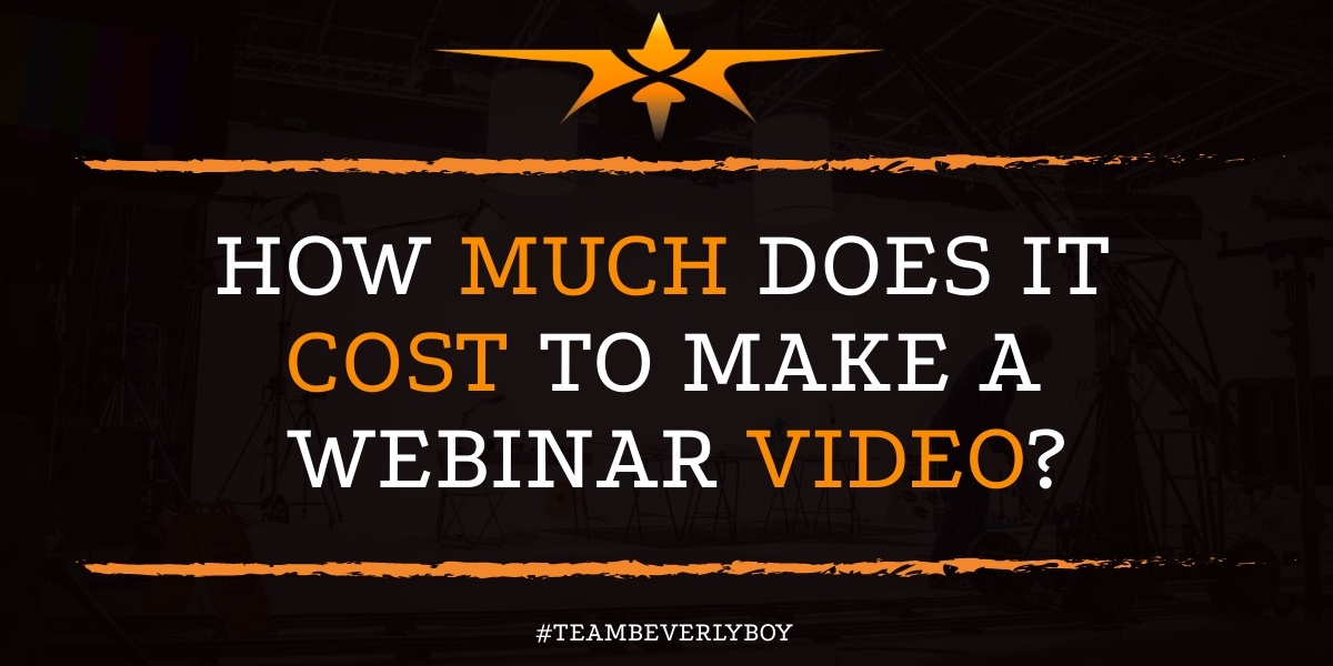 How Much Does it Cost to Make a Webinar Video