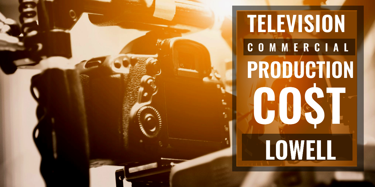 How much does it cost to produce a commercial in Lowell-