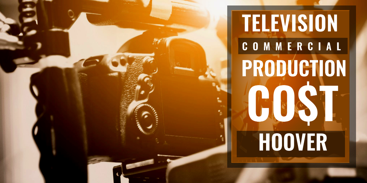 How much does it cost to produce a commercial in Hoover-