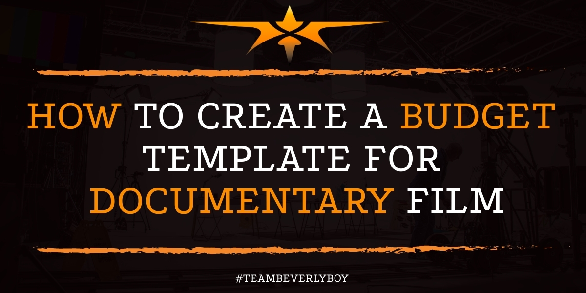 How to Create a Budget Template for Documentary Film