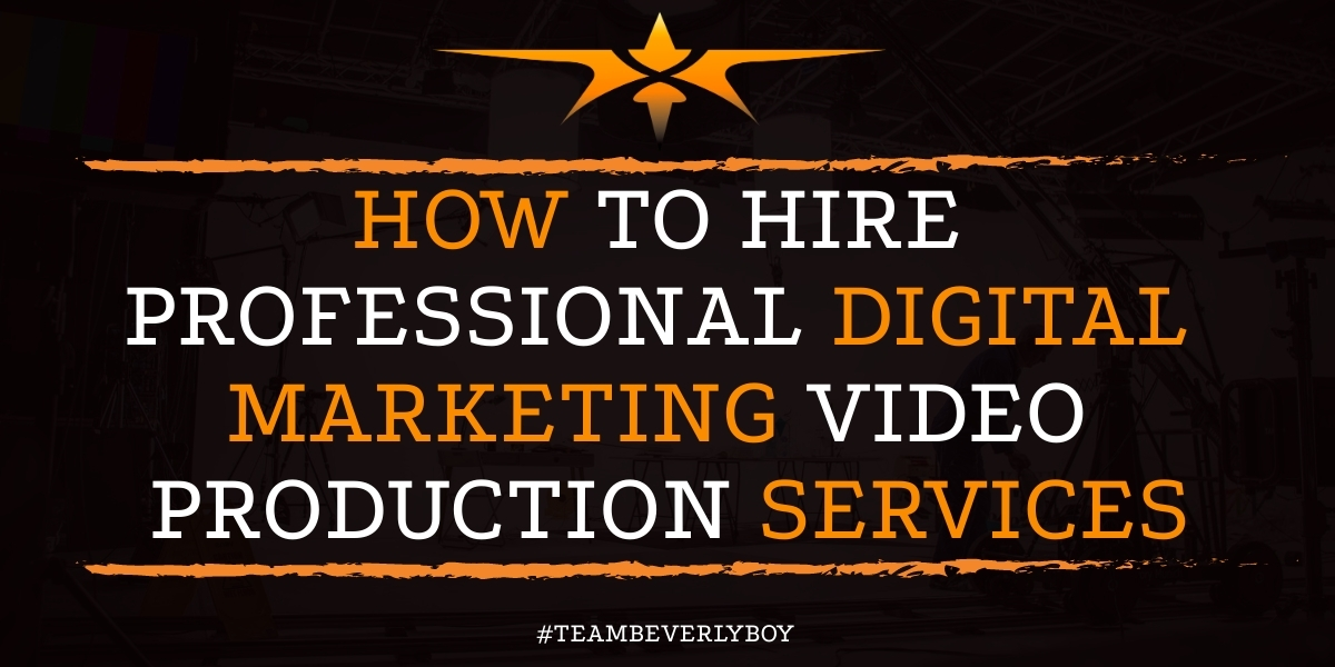 How to Hire Professional Digital Marketing Video Production Services