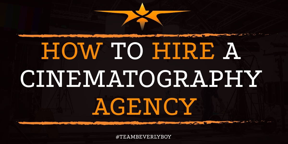 How to Hire a Cinematography Agency